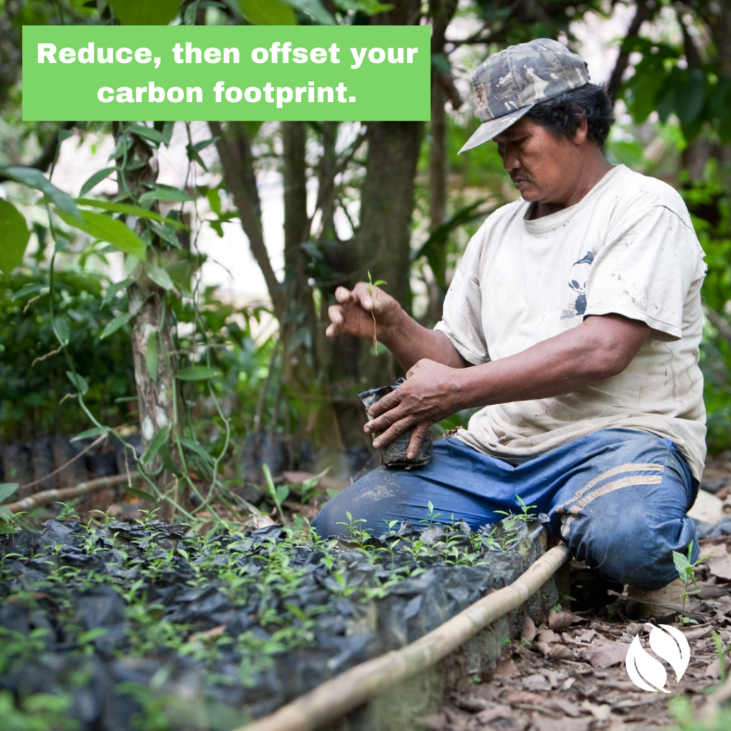 Take Action by reducing, then offsetting your carbon footprint (features a man planting seedlings in Indonesia as a part of offsetting one's carbon).