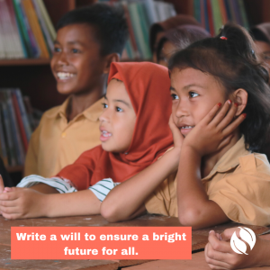Take Action by writing a will to ensure a bright future for all (features three young students).